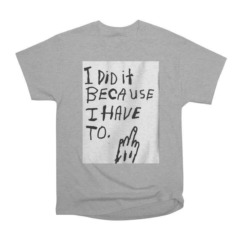 My Rationale Men's Classic T-Shirt by Zachary Hobbs