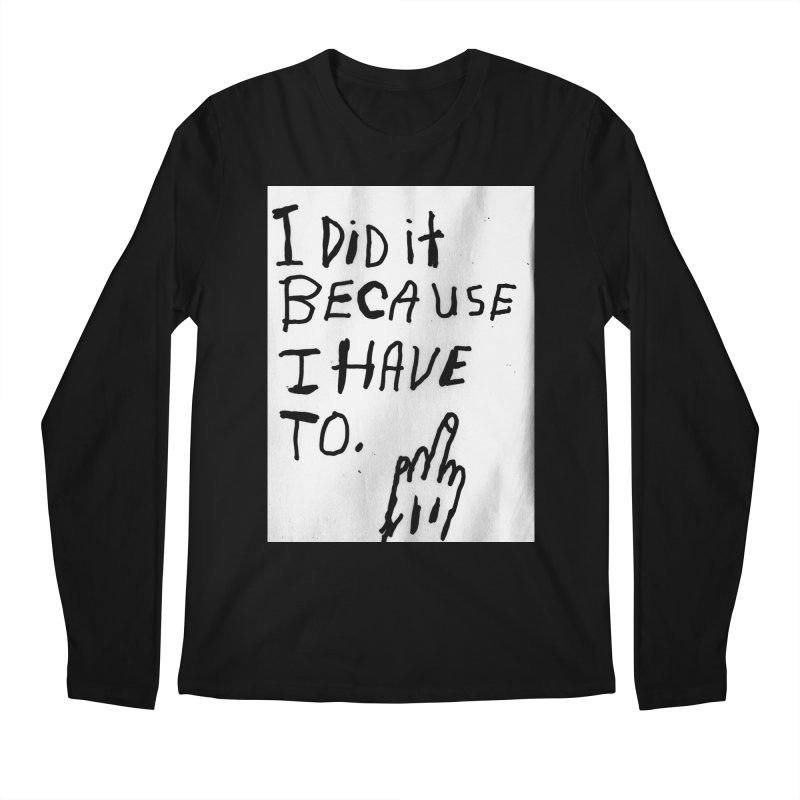 My Rationale Men's Longsleeve T-Shirt by Zachary Hobbs