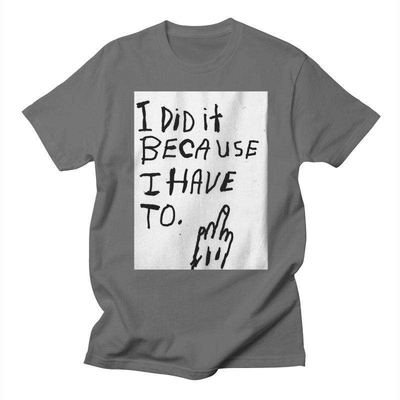 My Rationale Women's Unisex T-Shirt by Zachary Hobbs