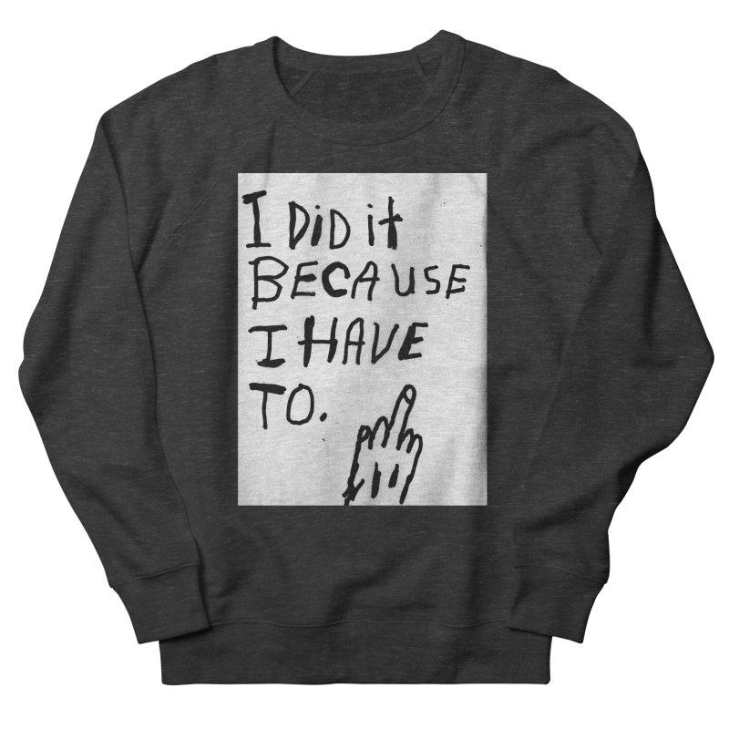 My Rationale Women's Sweatshirt by Zachary Hobbs