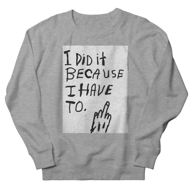 My Rationale Men's Sweatshirt by Zachary Hobbs