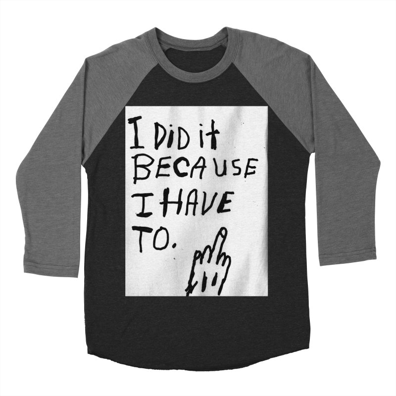 My Rationale Men's Baseball Triblend T-Shirt by Zachary Hobbs