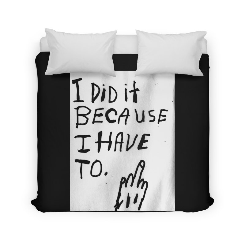 My Rationale Home Duvet by Zachary Hobbs