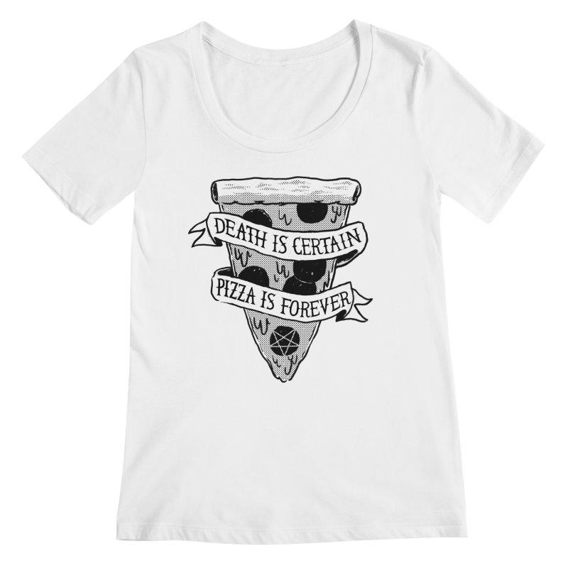 Pizza Is Forever Women's Regular Scoop Neck by Zack Forer