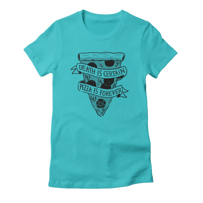 Pizza Is Forever Women's Fitted T-Shirt by Zack Forer