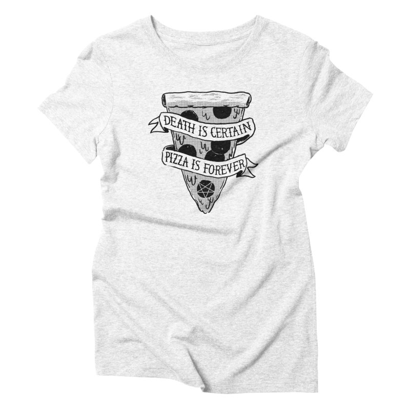 Pizza Is Forever in Women's Triblend T-shirt Heather White by Zack Forer