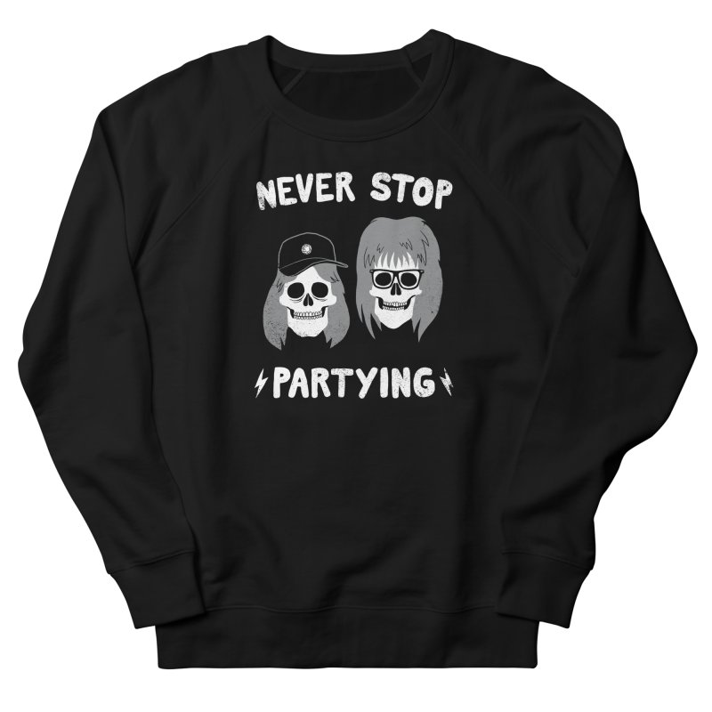 Never Stop Partying Women's Sweatshirt by Zack Forer