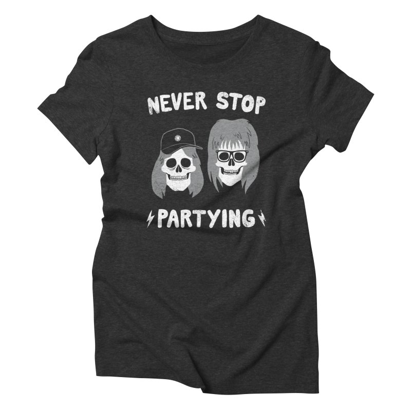 Never Stop Partying Women's Triblend T-shirt by Zack Forer