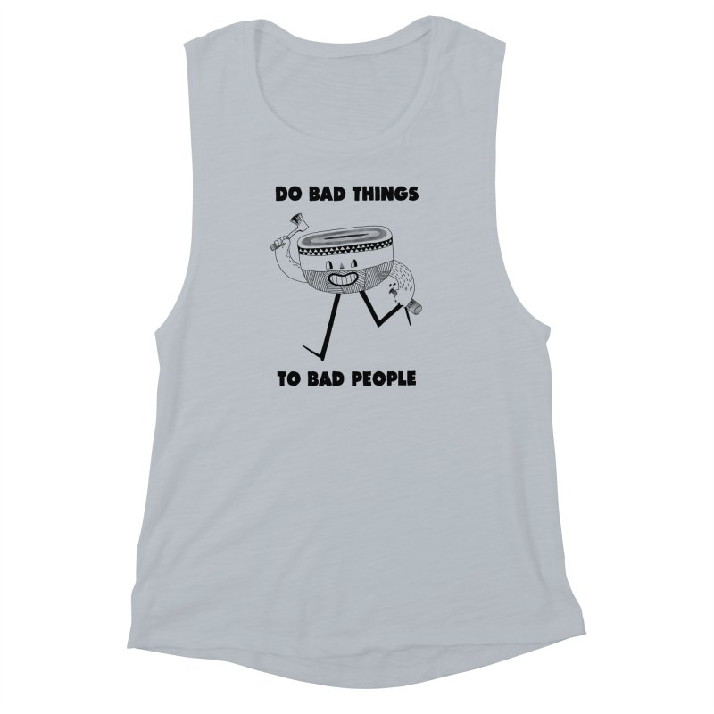 Do Bad Things Women's Muscle Tank by Zack Forer