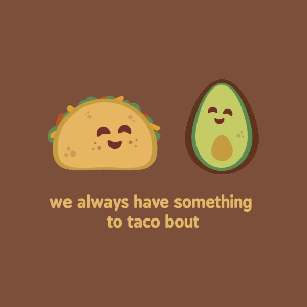 image for We Always Have Something to Taco Bout