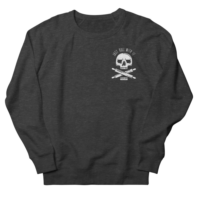 Just roll with it Men's French Terry Sweatshirt by zavatee's Artist Shop