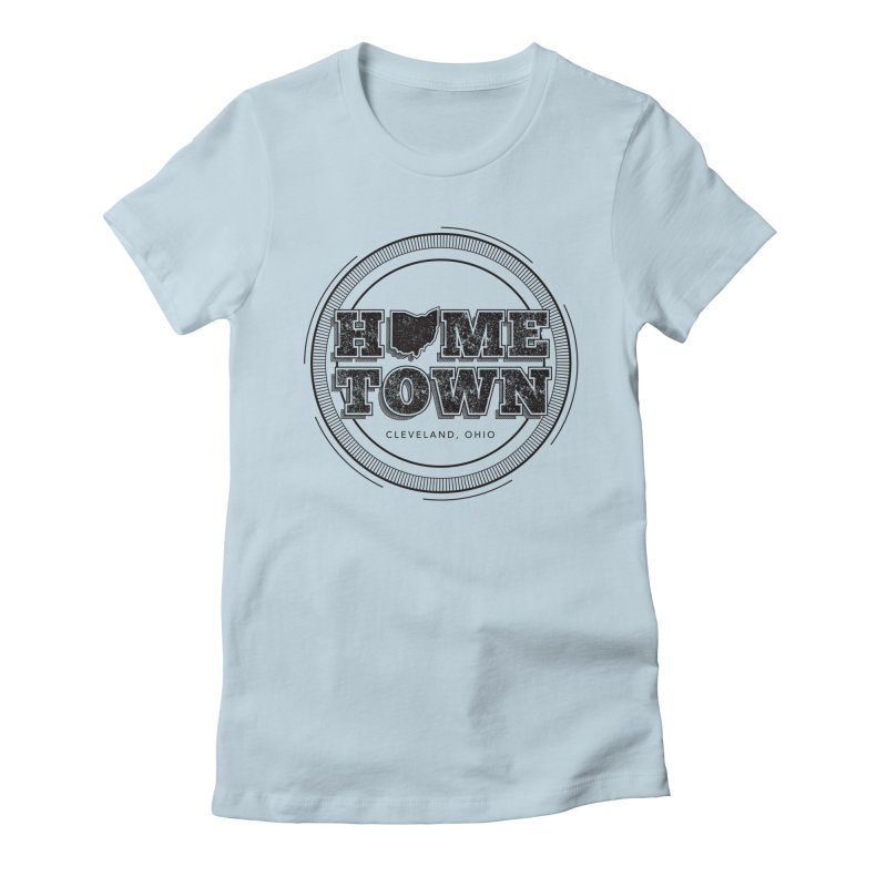 Hometown - Cleveland (Black) Women's Fitted T-Shirt by zavatee's Artist Shop