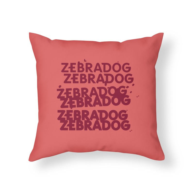 Cheap Dog Home Throw Pillow by Zebradog Apparel & Accessories