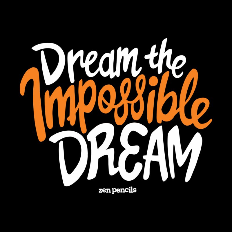 Dream the Impossible Dream Kids T-Shirt by ZEN PENCILS Apparel