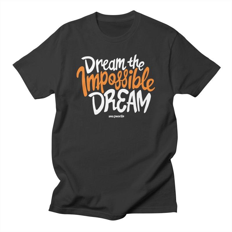 Dream the Impossible Dream Men's Regular T-Shirt by ZEN PENCILS Apparel