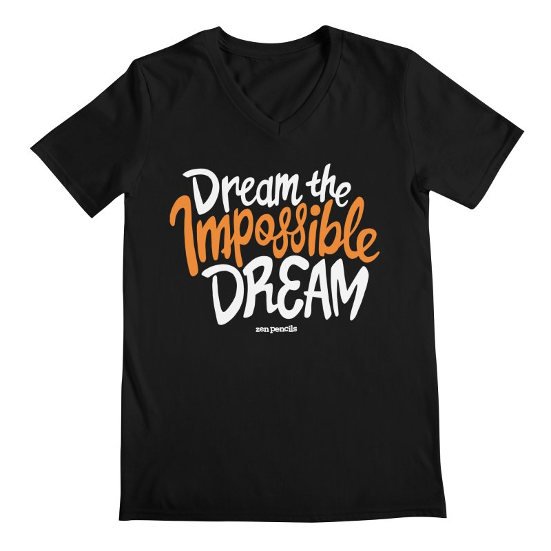 Dream the Impossible Dream Men's Regular V-Neck by ZEN PENCILS Apparel
