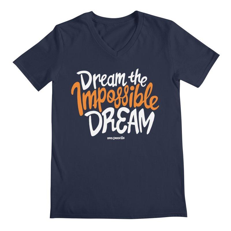 Dream the Impossible Dream Men's V-Neck by ZEN PENCILS Apparel