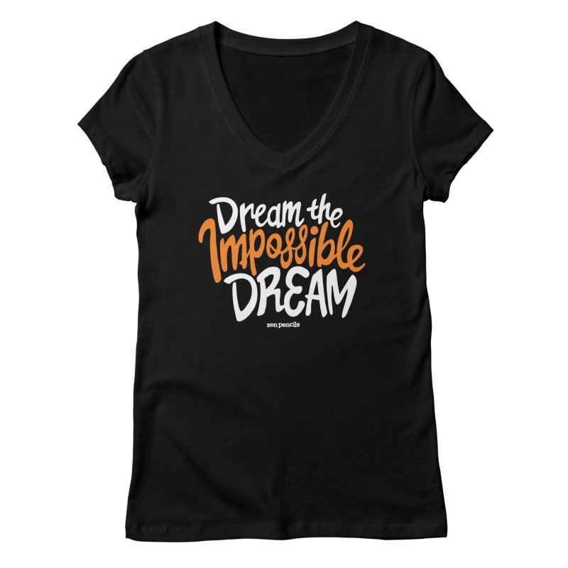 Dream the Impossible Dream Women's V-Neck by ZEN PENCILS Apparel