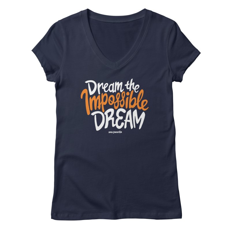 Dream the Impossible Dream Women's Regular V-Neck by ZEN PENCILS Apparel