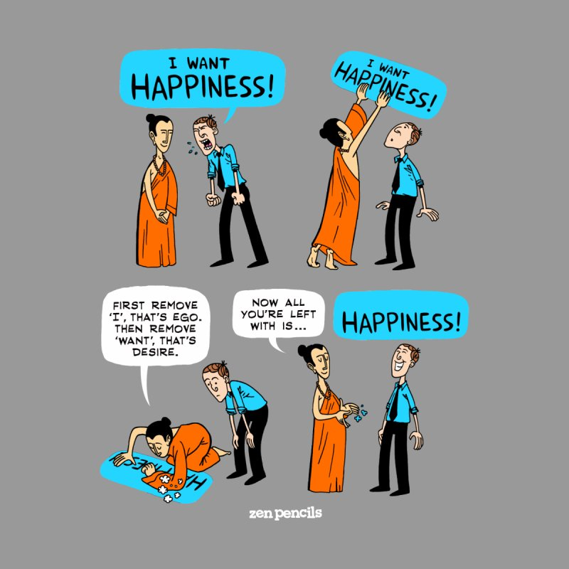 Happiness None  by ZEN PENCILS Apparel