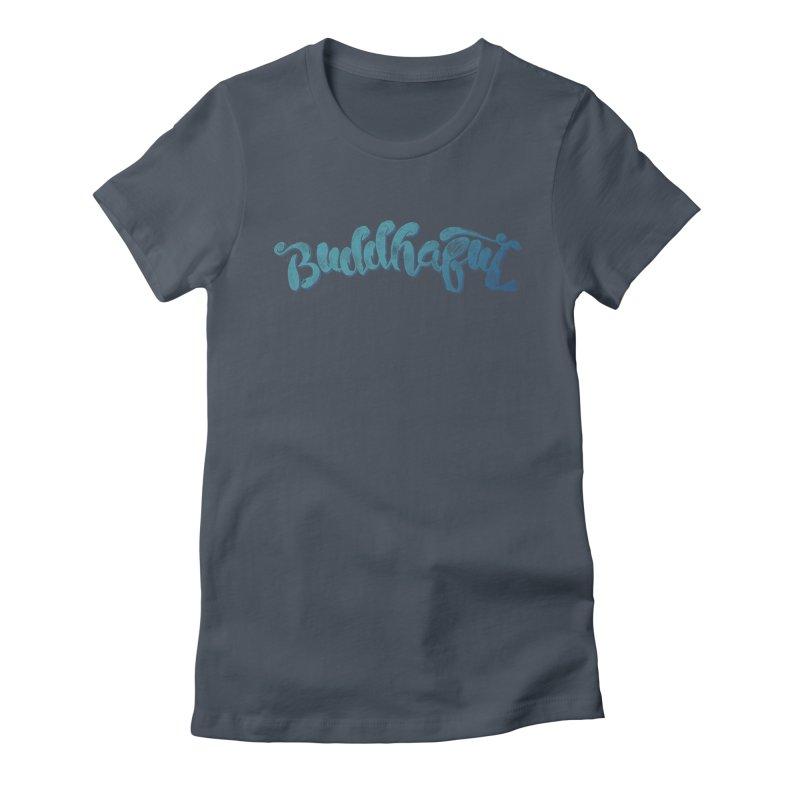 Buddhaful Colors Women's T-Shirt by Zen the Machine