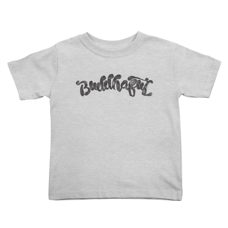 Buddhaful–Back in Black Edition Kids Toddler T-Shirt by Zen the Machine