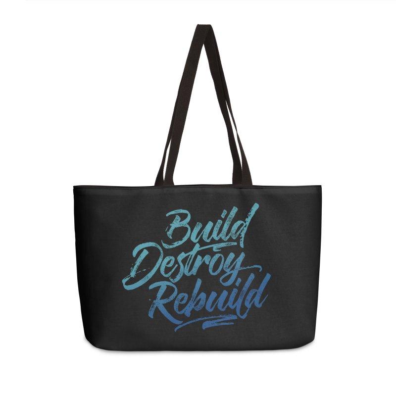 Build Destroy Rebuild Accessories Weekender Bag Bag by Zen the Machine