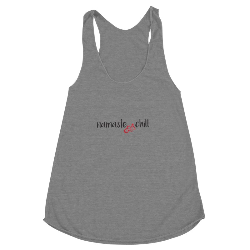namaste & chill Women's Racerback Triblend Tank by zenyogagarage's Artist Shop