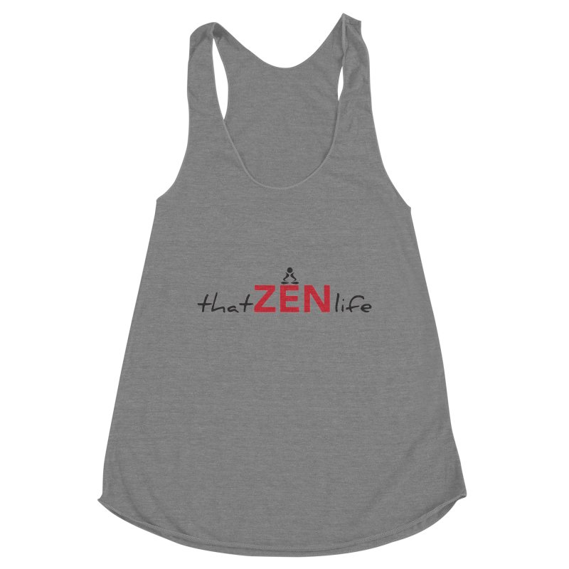 that Zen life Women's Tank by zenyogagarage's Artist Shop