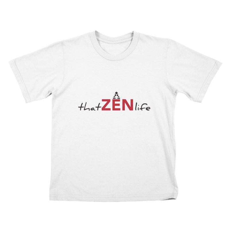 that Zen life Kids T-Shirt by zenyogagarage's Artist Shop