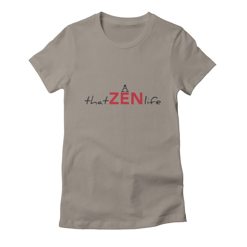 that Zen life Women's T-Shirt by zenyogagarage's Artist Shop