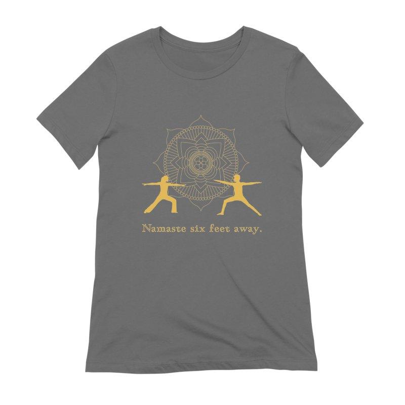 Namaste 6 Feet Away Women's T-Shirt by zenyogagarage's Artist Shop