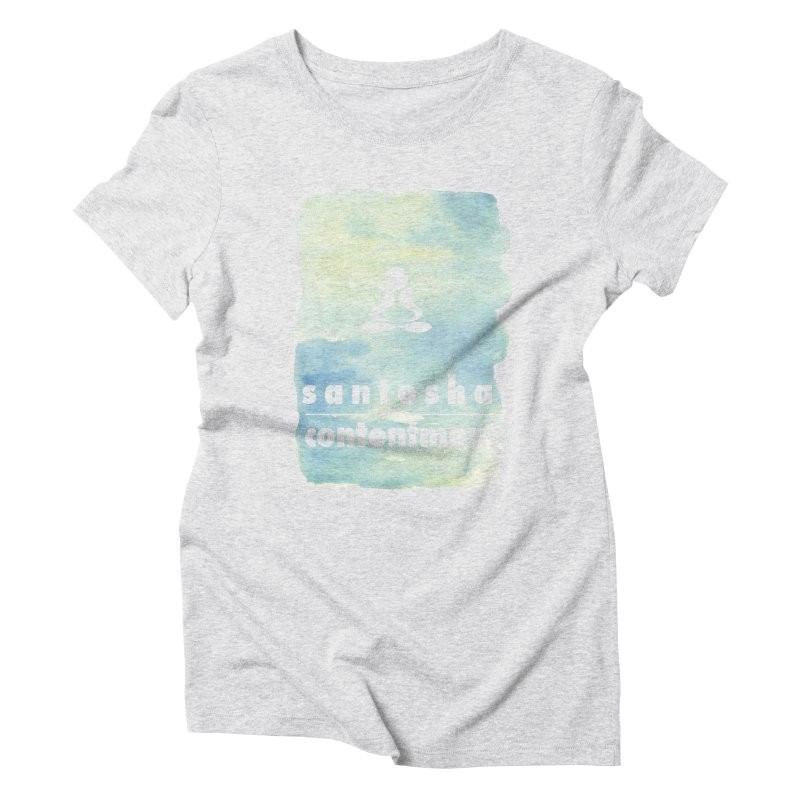 Be Content. Women's Triblend T-Shirt by zenyogagarage's Artist Shop