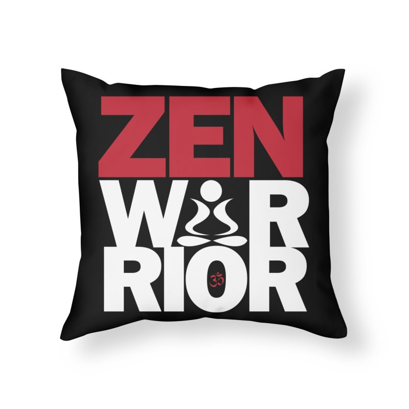 ZenWarrior Home Throw Pillow by zenyogagarage's Artist Shop