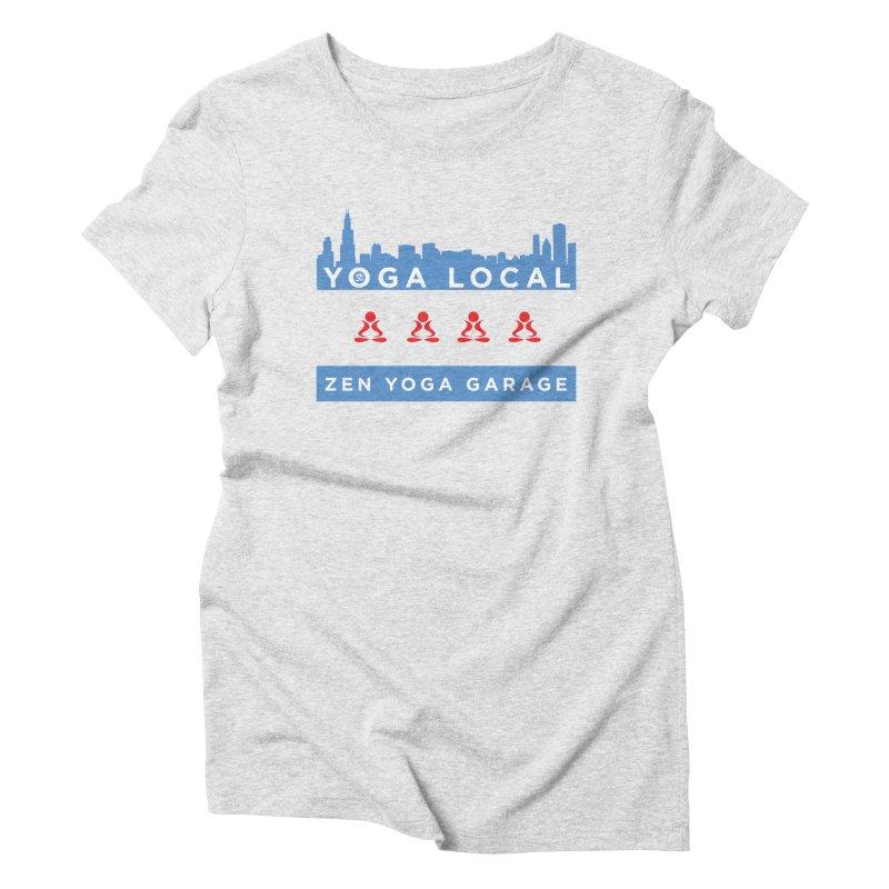 LocalYoga Women's Triblend T-Shirt by zenyogagarage's Artist Shop