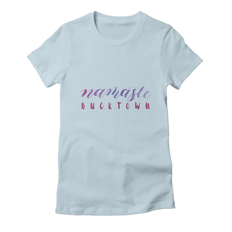 Namaste Bucktown Women's T-Shirt by zenyogagarage's Artist Shop