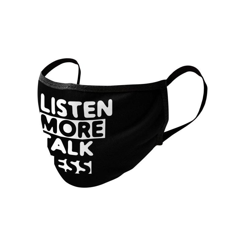 Listen More Talk Less (reverse colors) Accessories Face Mask by zenyogagarage's Artist Shop