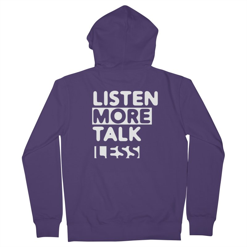 Listen More Talk Less (reverse colors) Women's Zip-Up Hoody by zenyogagarage's Artist Shop