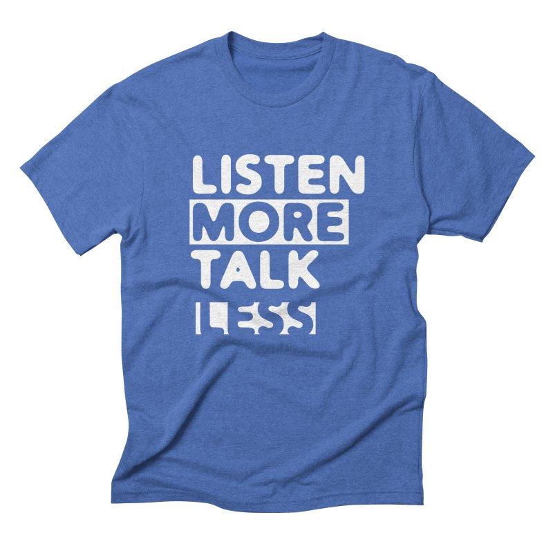Listen More Talk Less (reverse colors) Men's Triblend T-shirt by zenyogagarage's Artist Shop