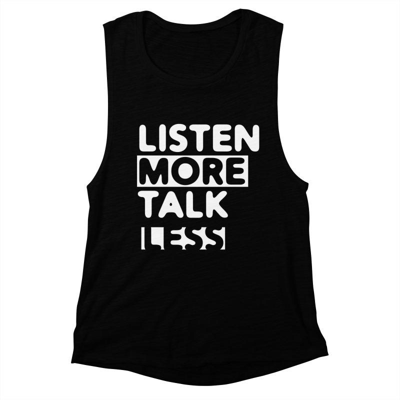Listen More Talk Less (reverse colors) Women's Tank by zenyogagarage's Artist Shop
