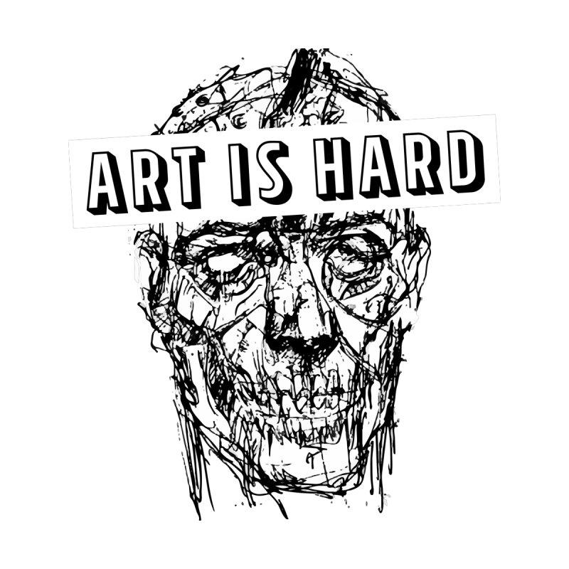 Art is Hard by zeroing 's Artist Shop