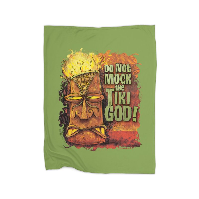Do Not Mock The Tiki God! Home Blanket by Zerostreet's Artist Shop