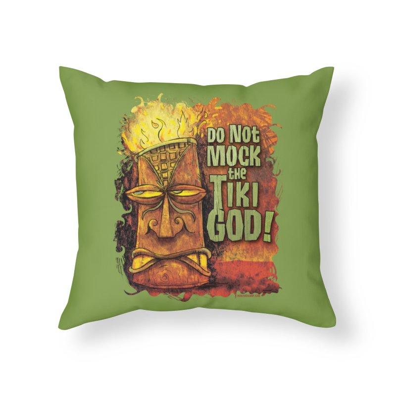 Do Not Mock The Tiki God! Home Throw Pillow by Zerostreet's Artist Shop