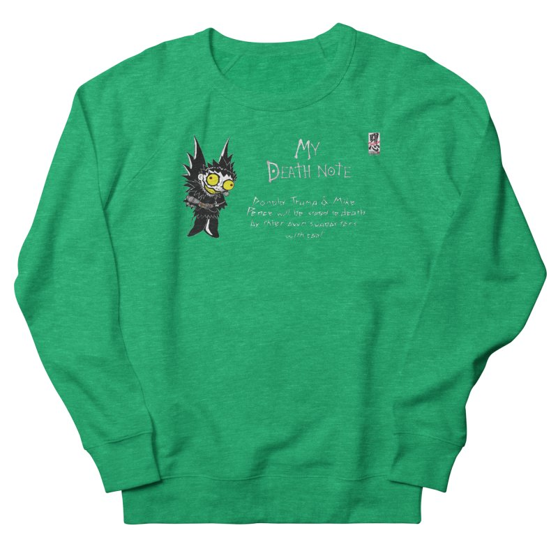 Deathnote for Trump and Pence Women's French Terry Sweatshirt by zhephskyre's Artist Shop