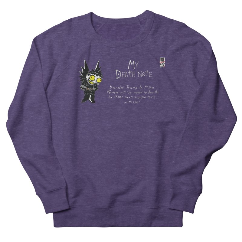 Deathnote for Trump and Pence Men's French Terry Sweatshirt by Zheph Skyre