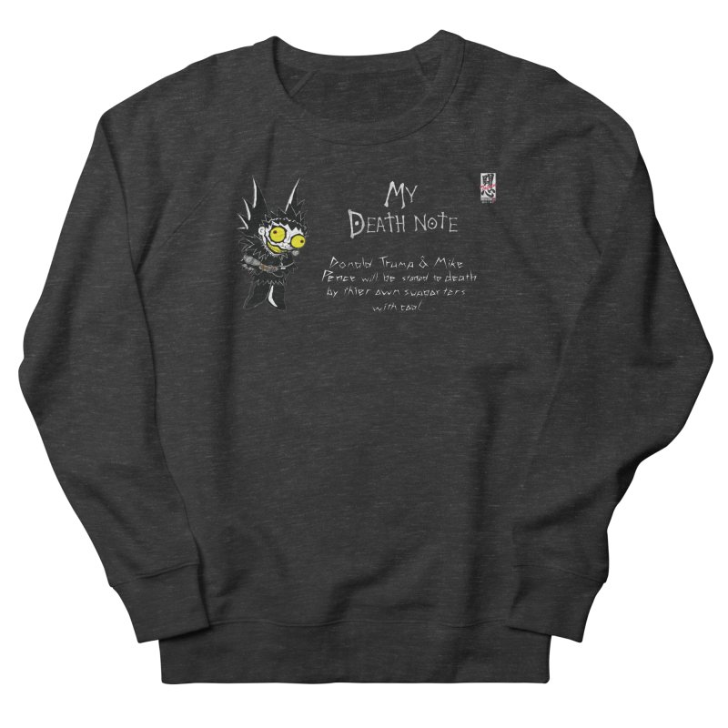 Deathnote for Trump and Pence Men's French Terry Sweatshirt by zhephskyre's Artist Shop
