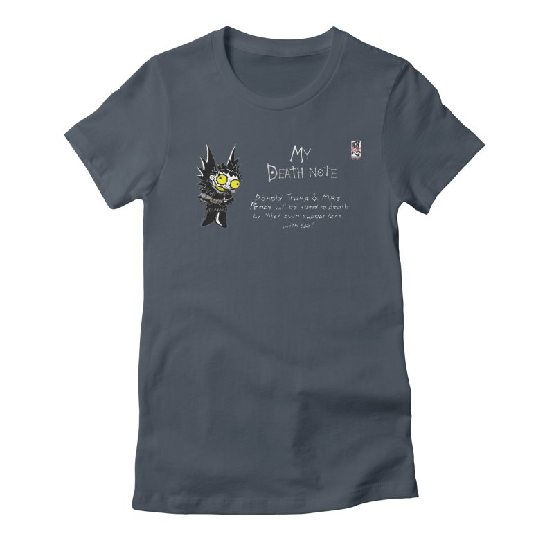 Deathnote for Trump and Pence Women's T-Shirt by Zheph Skyre