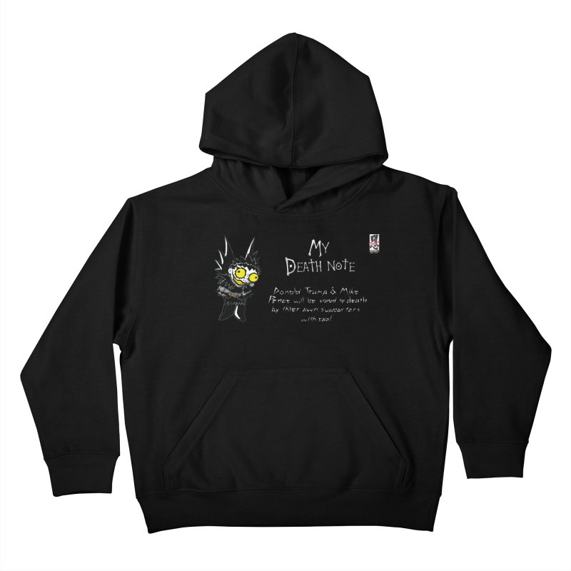 Deathnote for Trump and Pence Kids Pullover Hoody by Zheph Skyre