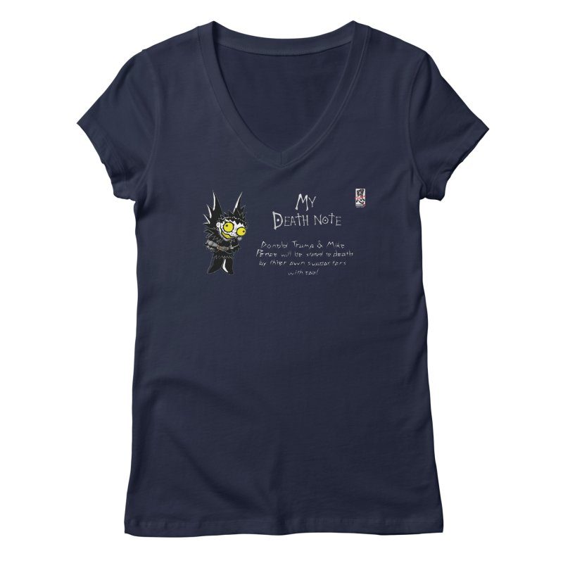 Deathnote for Trump and Pence Women's V-Neck by zhephskyre's Artist Shop