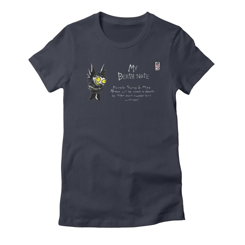 Deathnote for Trump and Pence Women's Fitted T-Shirt by zhephskyre's Artist Shop